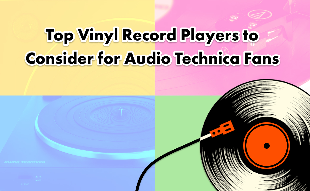 Top Vinyl Record Players to Consider for Audio Technica Fans