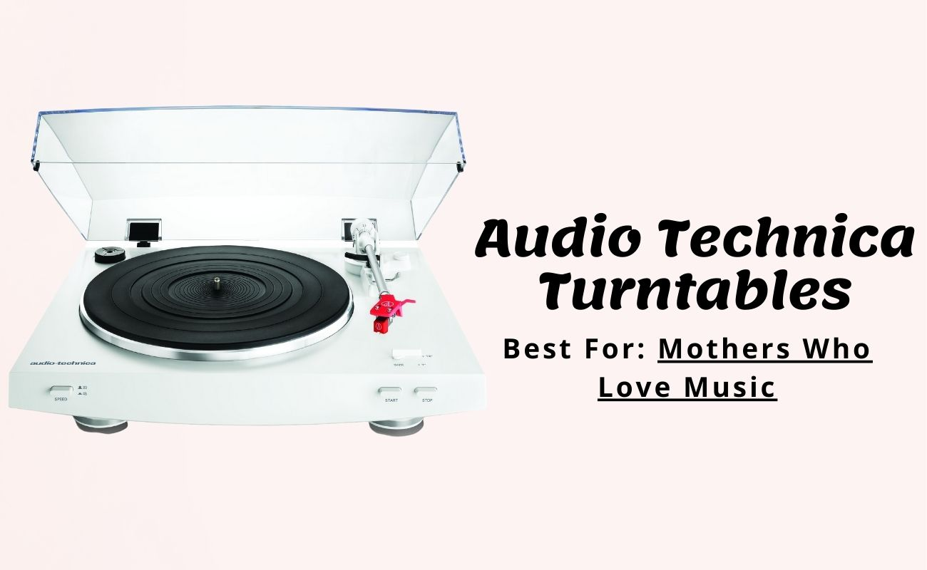 Mothers who love music, audio technica turntable