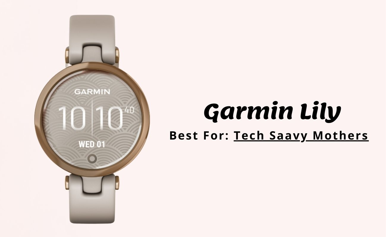 Best for Tech Saavy Mothers Garmin Lily